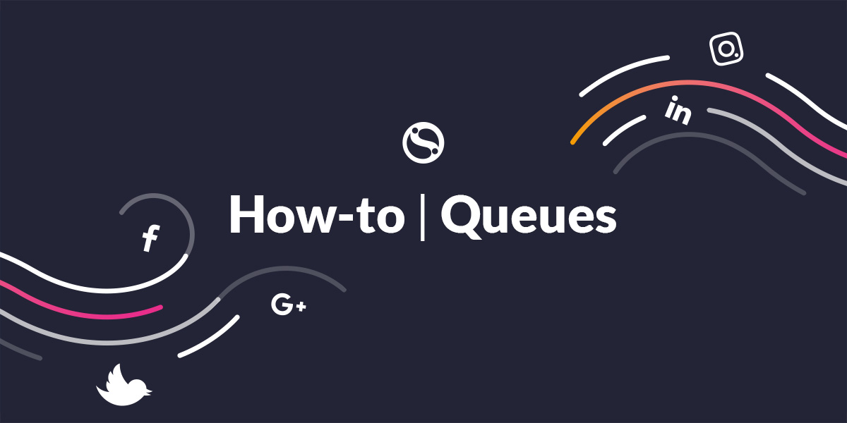 How-to guide on using Sendible's Queues